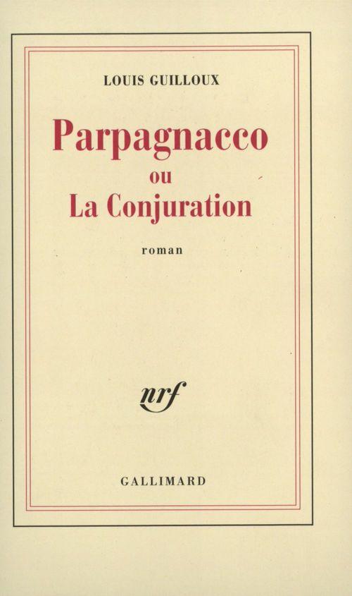 Parpagnacco ou La Conjuration  - Louis Guilloux (1899-1980)