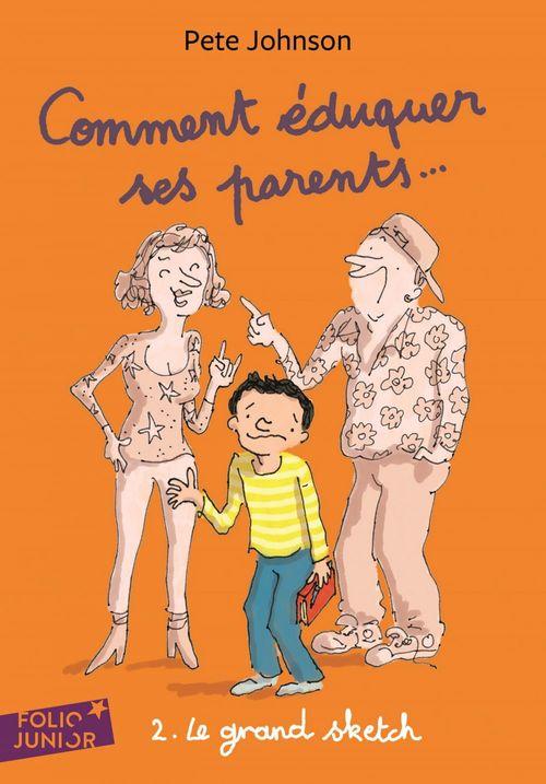 Comment éduquer ses parents... (Tome 2) - Le grand sketch