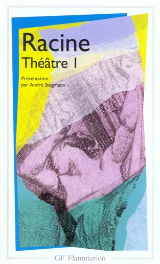 Litterature et civilisation - t01 - theatre - la thebaide, alexandre le grand, andromaque, les plaid