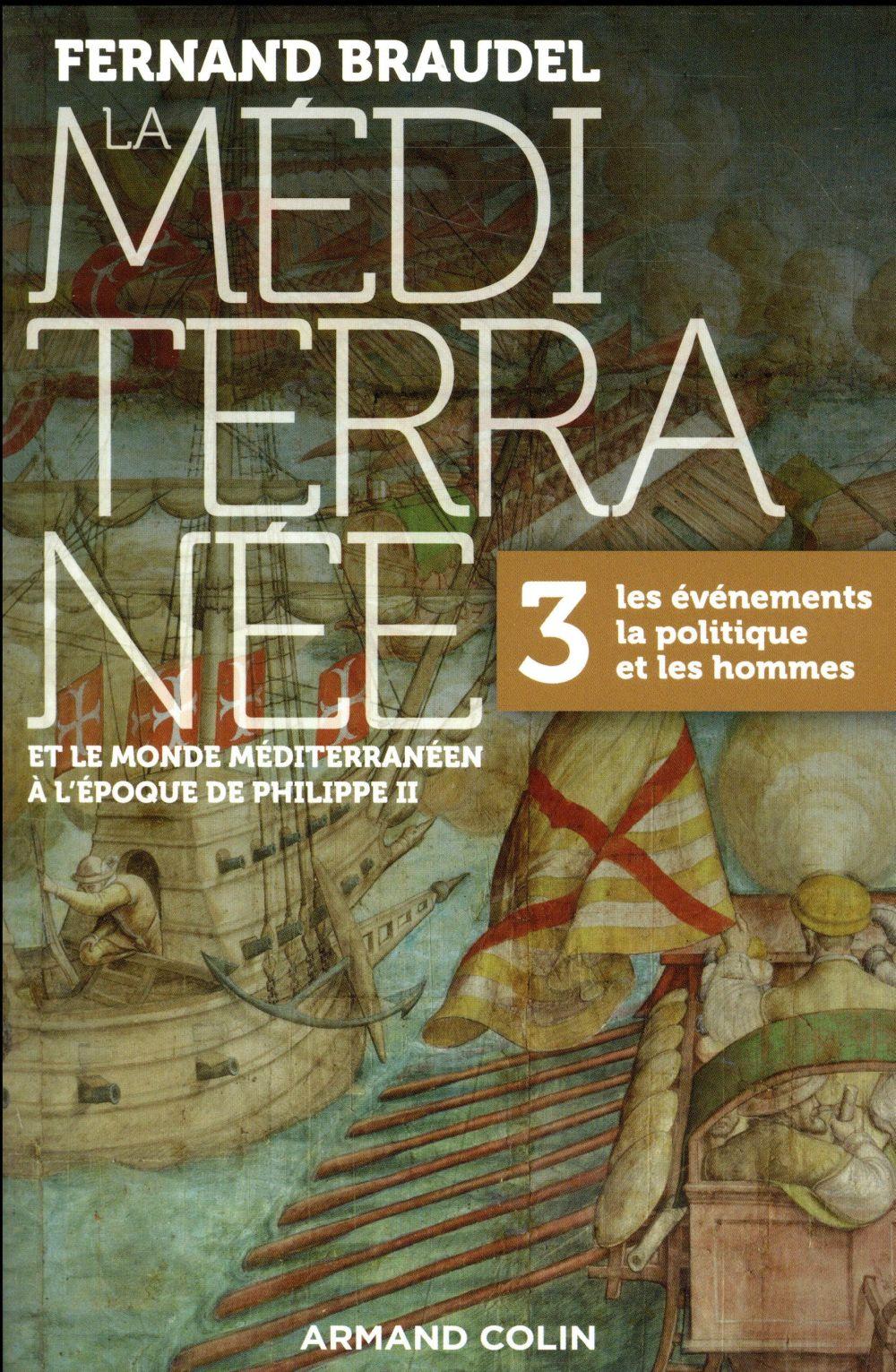 la Méditerranée et le monde méditerranéen à l'époque de Philippe II t.3. les événements, la politique et les hommes