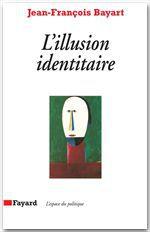 L'Illusion identitaire  - Jean-Francois Bayart