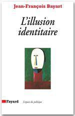 Vente EBooks : L'Illusion identitaire  - Jean-François BAYART