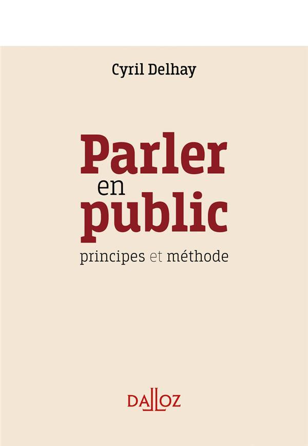 Parler en public ; principes et méthodes