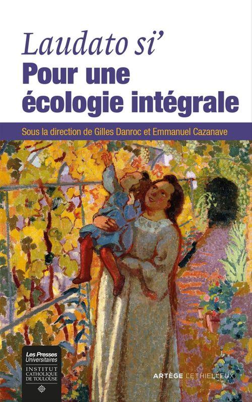 Laudato si : pour une écologie intégrale
