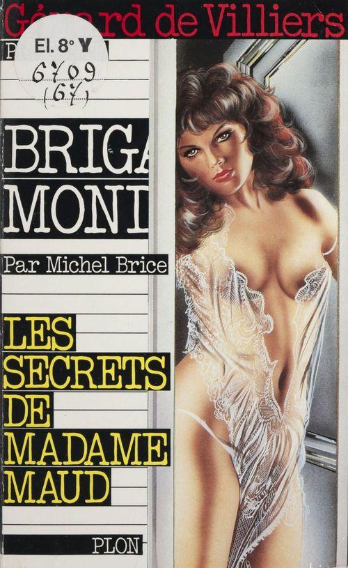 Brigade mondaine T.67 ; les secrets de Madame Maud