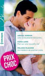 Vente EBooks : Une si troublante rencontre - Pari sur une nouvelle vie - Un médecin de premier ordre  - Abigail Gordon - Fiona Lowe - Melanie Milburne