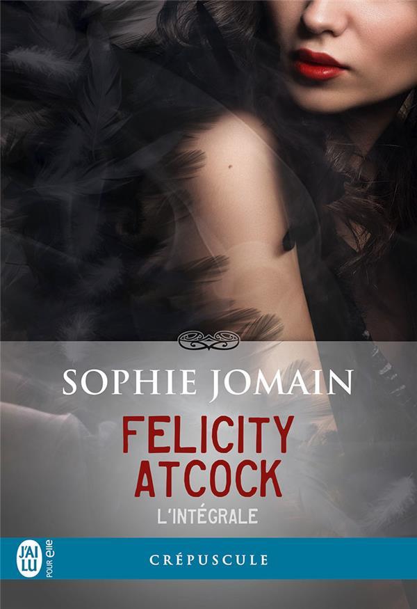 Felicity Atcock (L´intégrale)