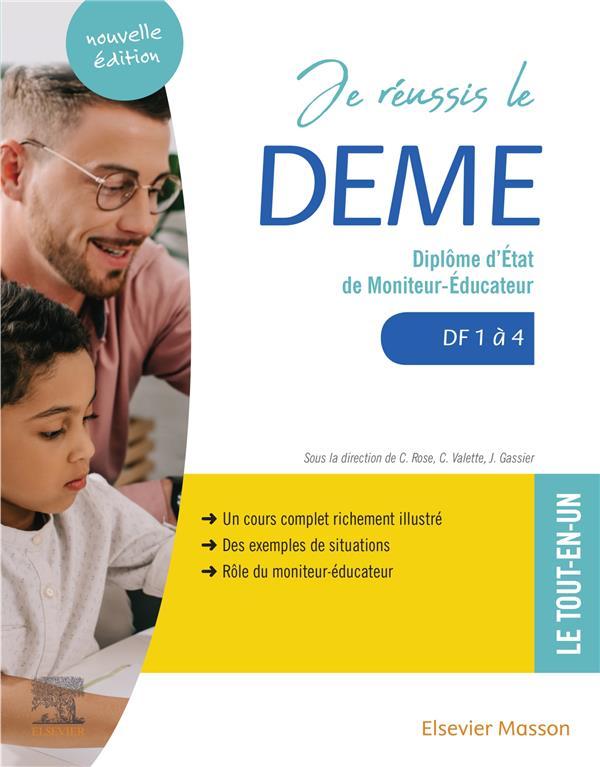 JE REUSSIS LE DEME  -  DIPLOME D'ETAT DE MONITEUR-EDUCATEUR  -  DF 1 A 4  -  TOUT-EN-UN