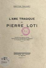 L'âme tragique de Pierre Loti  - Hector Talvart