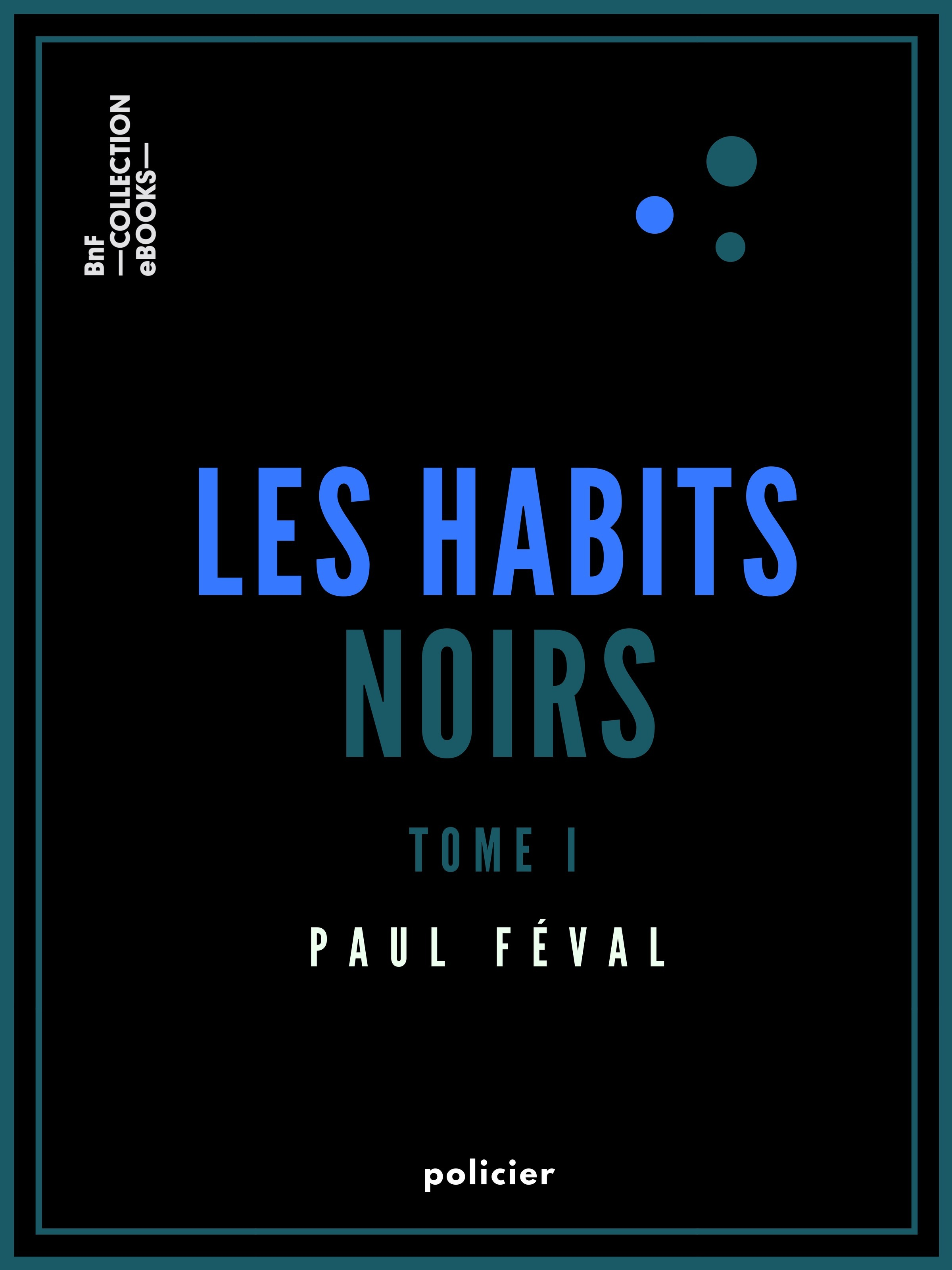 Les Habits noirs  - Paul Féval
