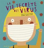 Couverture de La Vie Secrete Des Virus