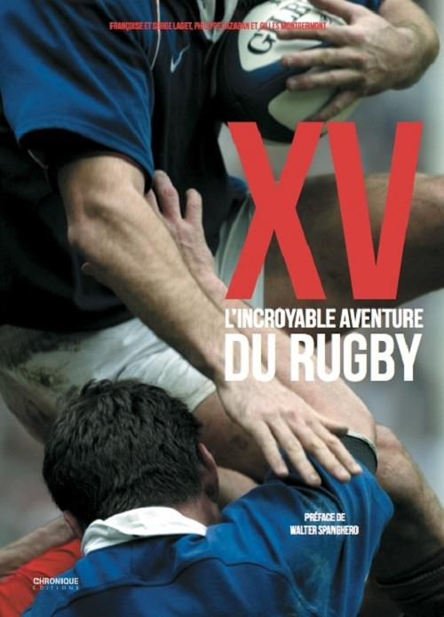 XV ; l'incroyable aventure du rugby