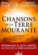 Vente EBooks : Chansons de la Terre Mourante - Livre 2  - George R.R. Martin - Gardner Dozois