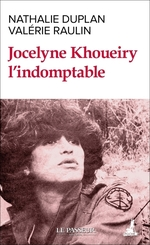 Jocelyne Khoueiry l'indomptable  - Nathalie Duplan - Valerie Raulin