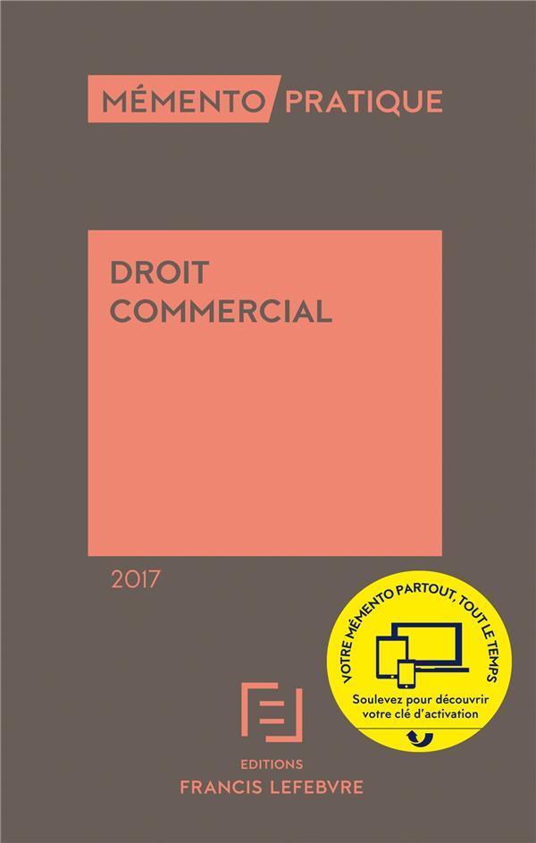 Memento Pratique ; Droit Commercial 2017