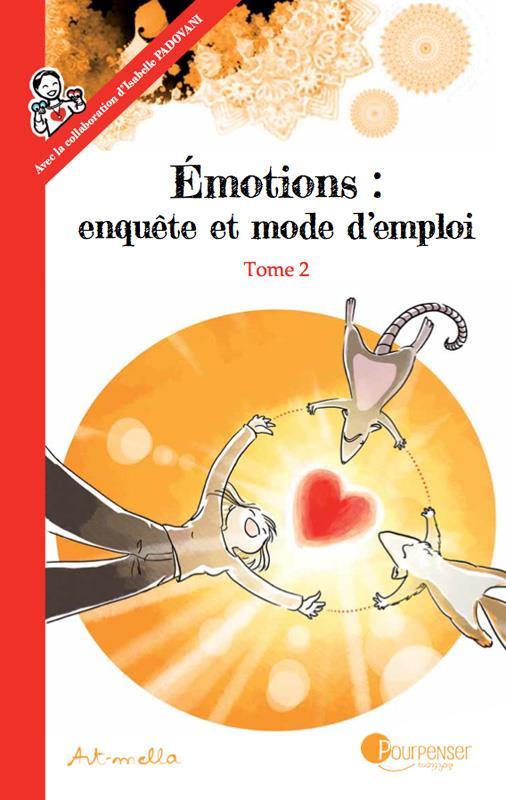 émotions : enquête et mode d'emploi t.2