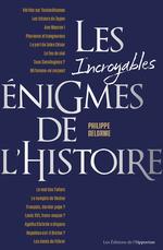 Vente Livre Numérique : Les incroyables énigmes de l'Histoire  - Philippe Delorme