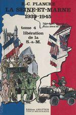 La Seine-et-Marne, 1939-1945 (4) : L'Été de la liberté