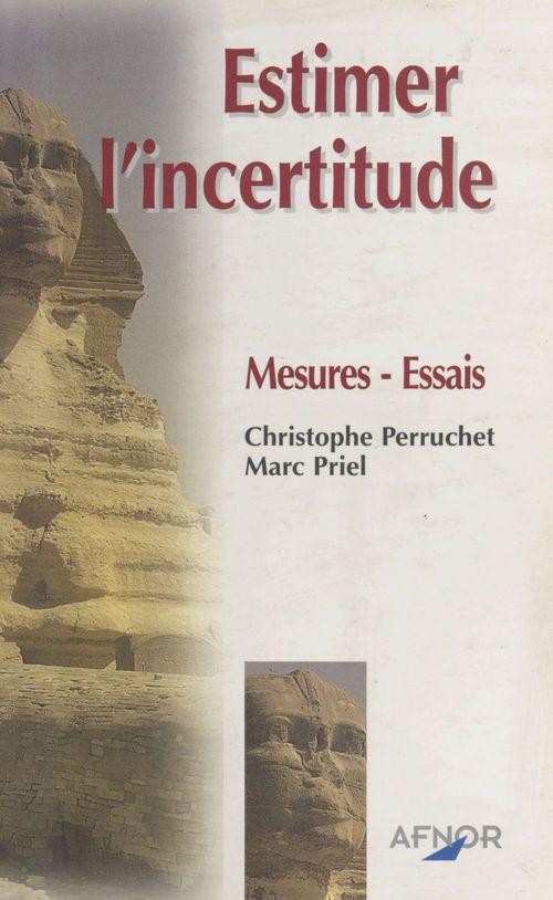 Estimer l'incertitude ; mesures, essais