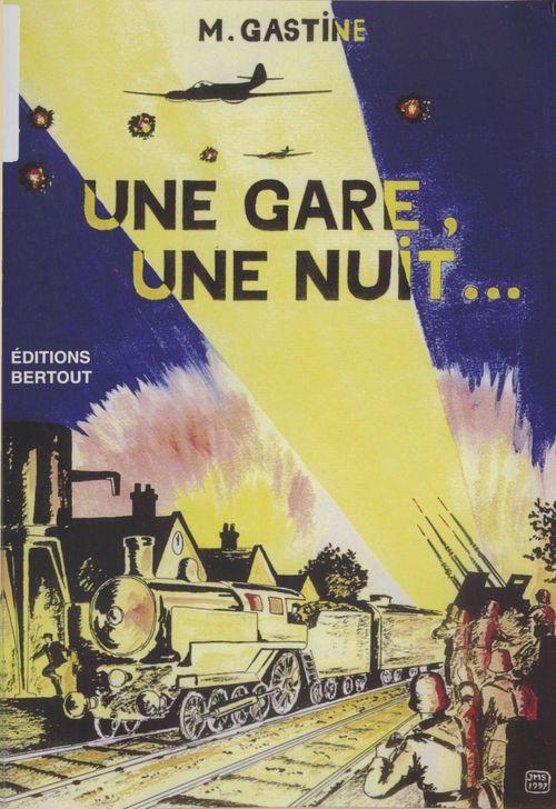 Une gare, une nuit... Évreux-embranchement, 1944