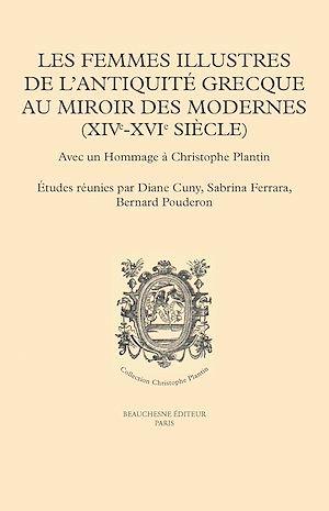 Les femmes illustres de l'Antiquite grecque au miroir des modernes (XIVe-XVIe siècle)