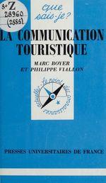 Vente Livre Numérique : La communication touristique  - Marc BOYER - Philippe Viallon