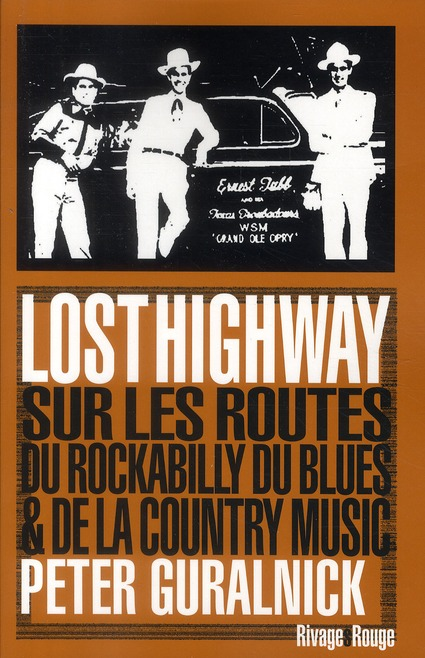 Lost highway ; sur les routes du blues, du rockabilly et la country