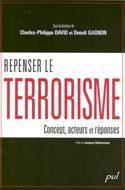 Repenser le terrorisme : concept, acteurs et reponses