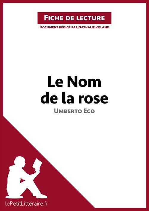 Fiche de lecture ; le nom de la rose, d'Umberto Eco ; analyse complète de l'oeuvre et résumé