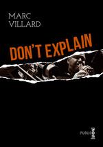 Vente Livre Numérique : Don't explain  - Marc Villard