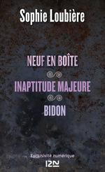 Vente Livre Numérique : Neuf en boîte suivis de Inaptitude majeure et Bidon  - Sophie Loubière