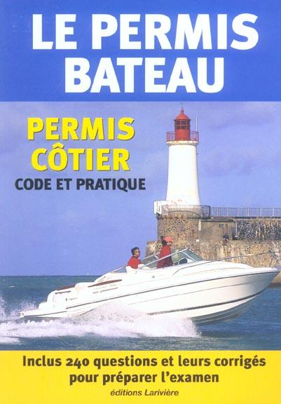 Le permis bateau ; permis cotier : code et pratique