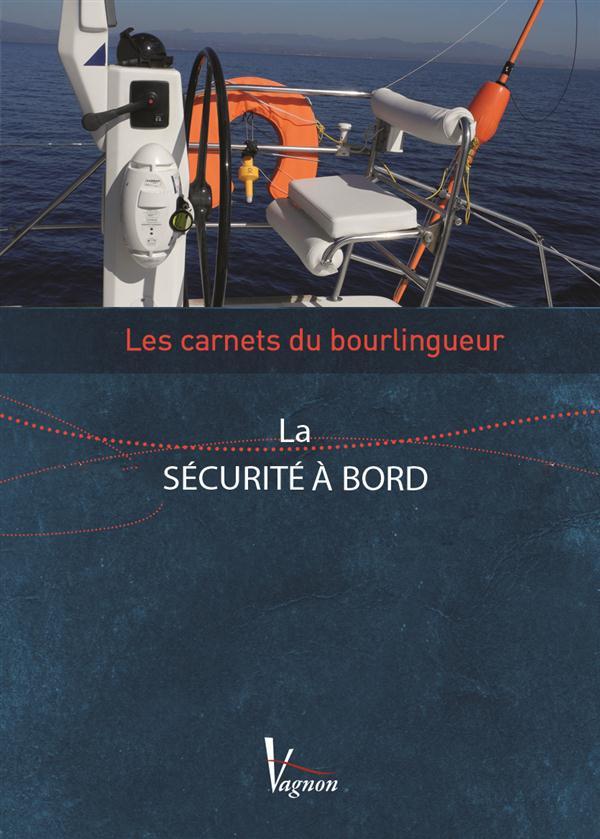 Les carnets du bourlingueur ; la sécurité à bord