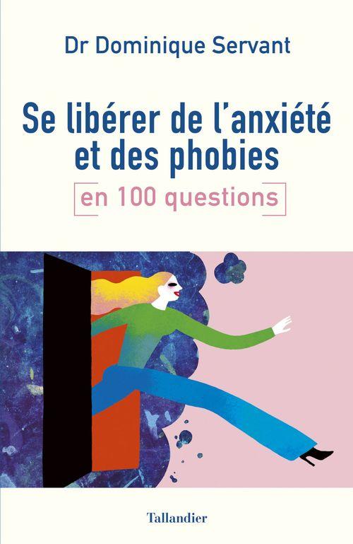 Se libérer de son anxiété et de ses phobies en 100 questions
