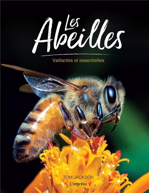 Les abeilles vaillantes et essentielles