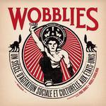 Couverture de Wobblies - Un Siecle D'Agitation Sociale Et Culturelle Aux Etats-Unis