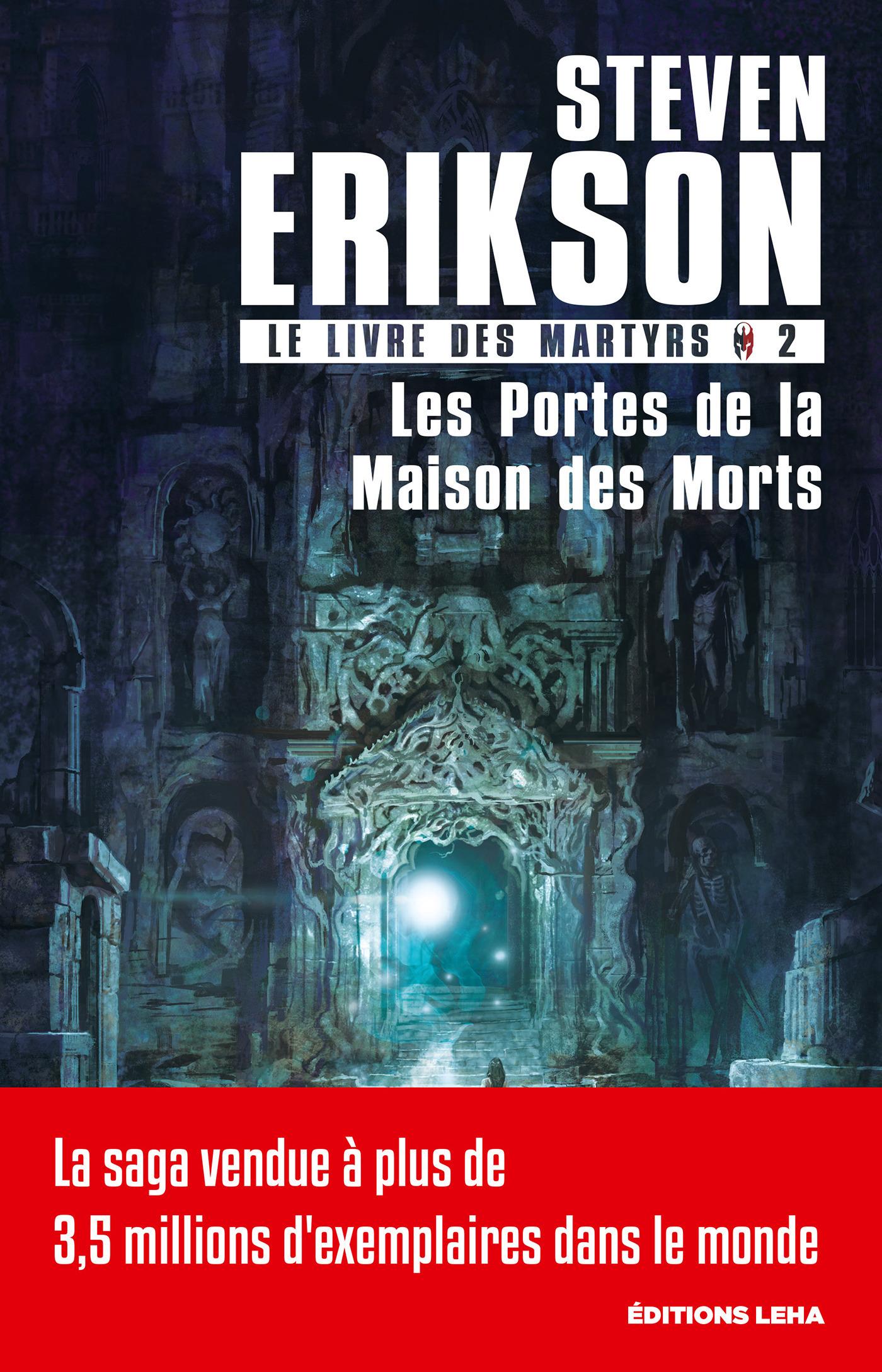 Le livre des martyrs T.2 ; les portes de la maison des morts
