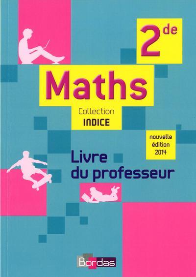 INDICE MATHS ; 2nde ;  ; livre du professeur