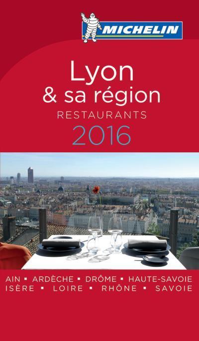 Guide rouge ; Lyon et sa région ; restaurants (édition 2016)