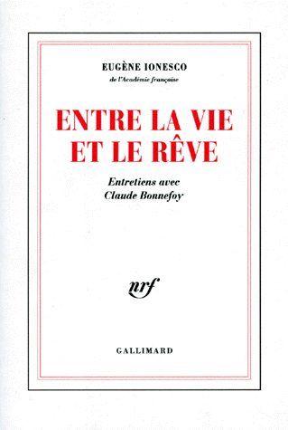 Entre la vie et le rêve ; entretiens avec Claude Bonnefoy