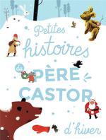 Couverture de Petites Histoires Du Pere Castor D'Hiver