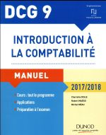 DCG 9 ; introduction à la comptabilité ; manuel et applications (édition 2017/2018)