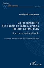 Vente EBooks : La responsabilité des agents de l'administration en droit camerounais  - Armel Habib Sandio Kamga
