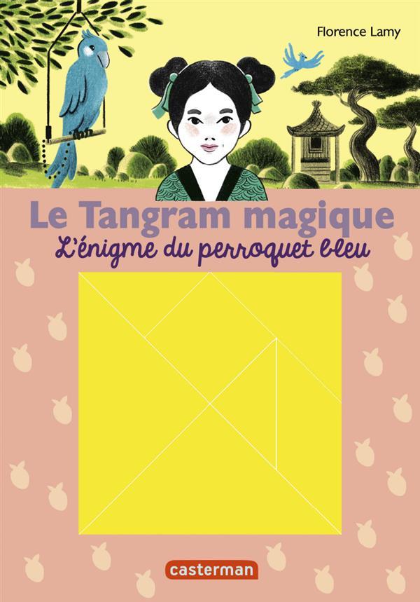 Le tangram magique t.4 ;  l'énigme du perroquet bleu
