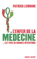 Vente EBooks : L'enfer de la médecine... est pavé de bonnes intentions  - Patrick Lemoine