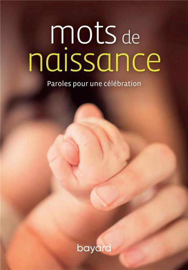 MOTS DE NAISSANCE  -  PAROLES POUR UNE CELEBRATION