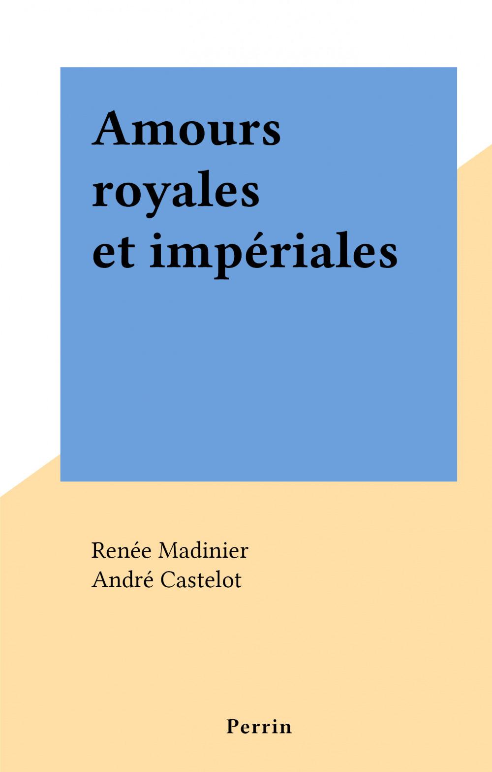 Amours royales et impériales