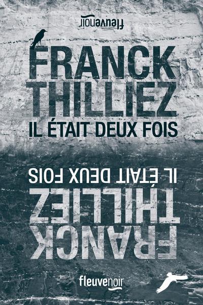 IL ETAIT DEUX FOIS THILLIEZ, FRANCK