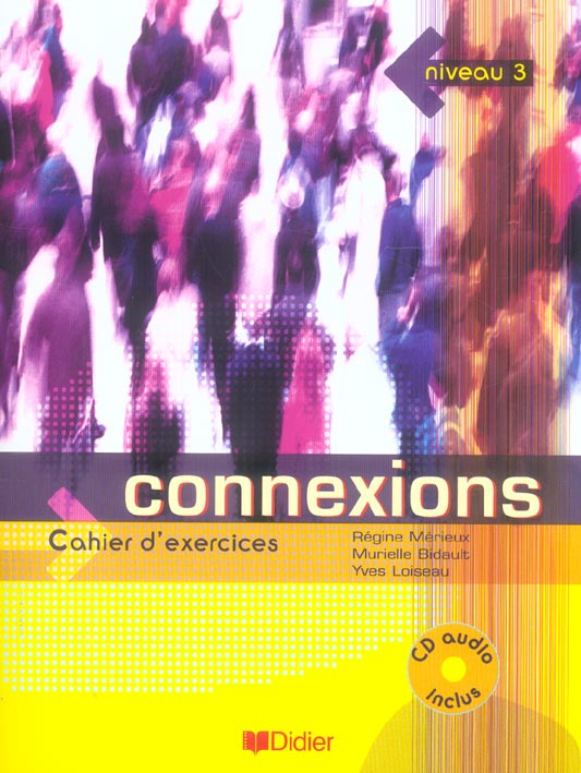 Connexions 3 - Cahier + Cd (Edition 2005)