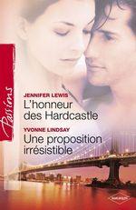 Vente Livre Numérique : L'honneur des Hardcastle - Une proposition irrésistible (Harlequin Passions)  - Jennifer Lewis - Yvonne Lindsay